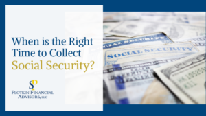 when is the right time to collect social security
